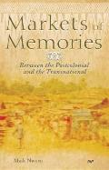 Markets of Memories : Between the Postcolonial and the Transnational