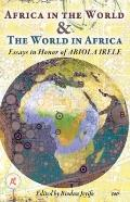 Africa in the World the World in Africa : Essays in Honor of Abiola Irele