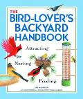 Bird Lover's Backyard Handbook