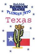 Plunges Into Texas Uncle John's Bathroom Reader