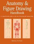 Anatomy And Figure Drawing Handbook A Comprehensive Guide to the Art of Drawing the Human Body