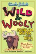 Uncle John's Wild & Wooly Bathroom Reader For Kids Only
