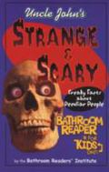 Uncle John's Strange And Scary Bathroom Reader for Kids Only!