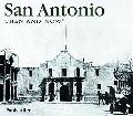 San Antonio Then & Now
