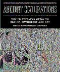 Ancient Civilizations The Illustrated Guide to Belief, Mythology And Art