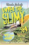 Uncle John's Under the Slimy Sea Bathroom Reader for Kids Only