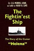 Fightin'Est Ship The Story of the Cruiser Helena