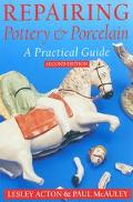 Repairing Pottery and Porcelain A Practical Guide