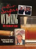 Bert Sugar on Boxing The Best of the Sport's Most Notable Writer