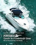 Powerboat Reports Guide to Powerboat Gear Take the Guesswork Out of Gear Buying