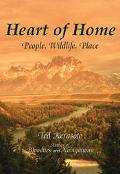 Heart of Home People, Wildlife, Place