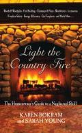 Light the Country Fire The Homeowner's Guide to a Neglected Skill