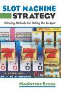 Slot Machine Strategy Winning Methods for Hitting the Jackpot