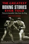 Greatest Boxing Stories Ever Told