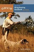 Orvis Wing-Shooting Handbook Proven Techniques for Better Shotgunning