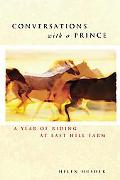 Conversations With a Prince A Year Of Riding At East Hill Farm