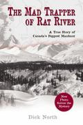 Mad Trapper Of Rat River A True Story Of Canada's Biggest Manhunt