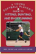 Young Softball Player's Guide to Hitting, Bunting, And Baserunning