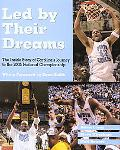 Led by Their Dreams The Inside Story of Carolina's Journey to the 2005 National Championship