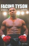Facing Tyson Fifteen Fighters, Fifteen Stories