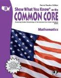 Show What You Know on the Common Core: Assessing Student Knowledge of the Common Core State ...