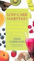 Low-Carb Smoothies More than 50 Fabulous Recipes the Whole Family Will Love