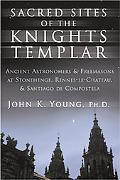 Sacred Sites Of The Knights Templar The Ancient-Secrets Hidden In Stonehenge, Rennes-Le-Chat...