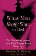 What Men Really Want in Bed The Surprising Secrets Men Wish Women Knew About Sex