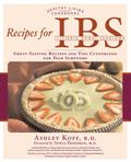 Recipes for IBS Great Tasting Recipes and Tips Customized for Your Symptoms