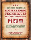 Country Almanac of Housekeeping Techniques That Save You Money : Folk Wisdom for Keeping You...