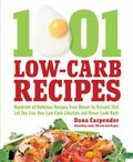 1001 Low-Carb Recipes: Hundreds of Delicious Recipes from Dinner to Dessert That Let You Liv...