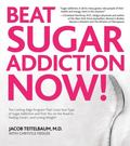 Beat Sugar Addiction Now!: The Cutting-Edge Program That Cures Your Type of Sugar Addiction ...