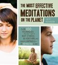 The Best Meditations on the Planet: 100 Techniques to Beat Stress, Improve Health, and Creat...