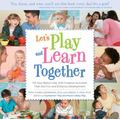 Let's Play and Learn Together: Fill Your Baby's Day with Creative Activities that are Super ...