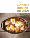 Modern Kosher Kitchen : More Than 125 Inspired Recipes for a New Generation OfK...
