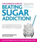 Beat Sugar Addiction Now! : The Cutting-Edge Program That Cures Your Type of Sugar Addiction...