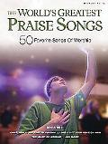Worlds Greatest Praise Songs 50 Favorite Songs of Worship
