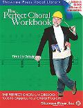 The Perfect Choral Workbook: Everything You Need to Organize Your Choral Program
