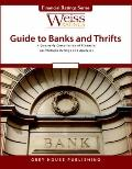Weiss Ratings' Guide to Banks and Thrifts : A Quarterly Compilation of Financial Institution...