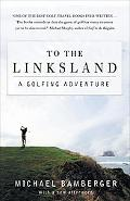 To The Linksland A Golfing Adventure