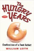 Hungry Years Confessions of a Food Addict