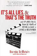 It's All Lies, and That's the Truth And 49 More Rules From 50 years of Trying to Make a Livi...