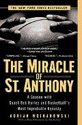 Miracle of St. Anthony A Season With Coach Bob Hurley And Basketball's Most Improbable Dynasty