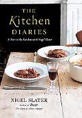 Kitchen Diaries A Year in the Kitchen With Nigel Slater