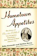 Hometown Appetites: The Story of Clementine Paddleford, the Forgotten Food Writer Who Chroni...