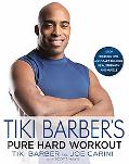 Tiki Barber's Pure Hard Workout: Stop Wasting Time and Start Building Real Strength and Muscle