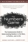The Numbers Game: The Commonsense Guide to Understanding Numbers in the News, in Politics, a...