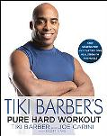 Tiki Barber's Pure Hard Workout: Stop Wasting Time and Start Building Strength and Muscle
