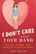 I Don't Care About Your Band: Lessons Learned from Romantic Disappointments