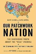 Our Patchwork Nation : The Surprising Truth about the Real America